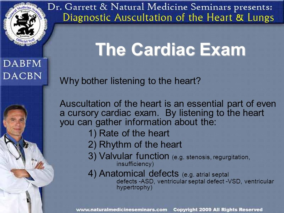 The Cardiac Exam Why bother listening to the heart