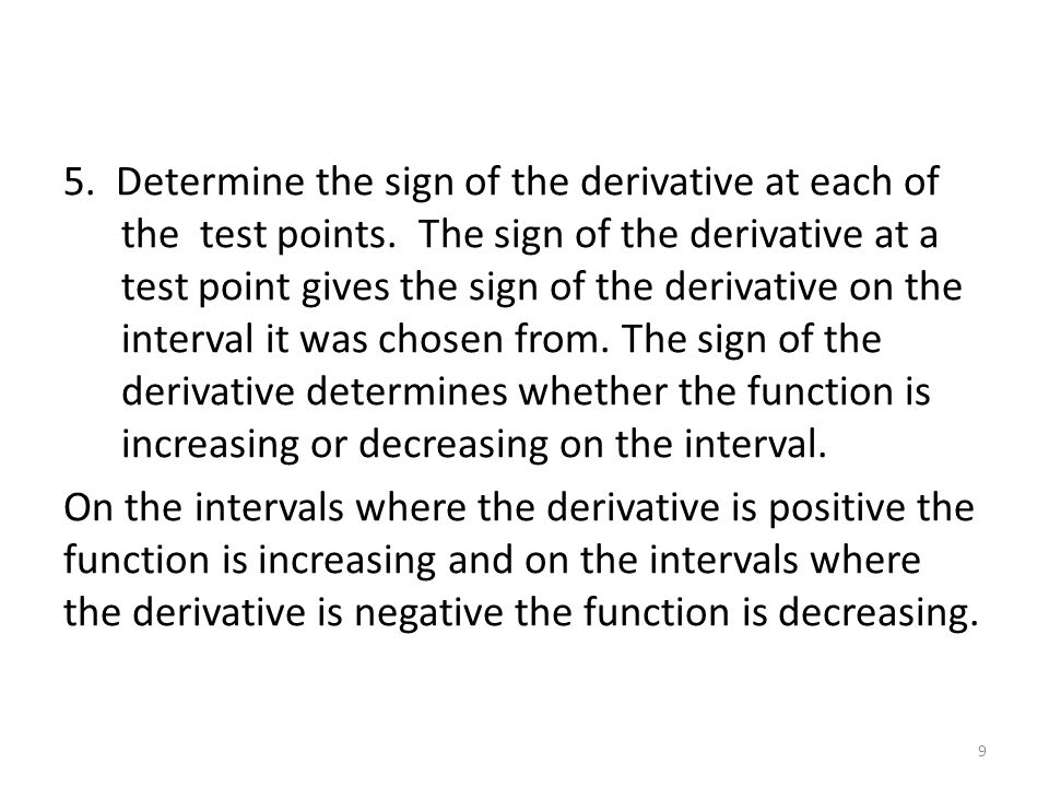 5. Determine the sign of the derivative at each of the test points