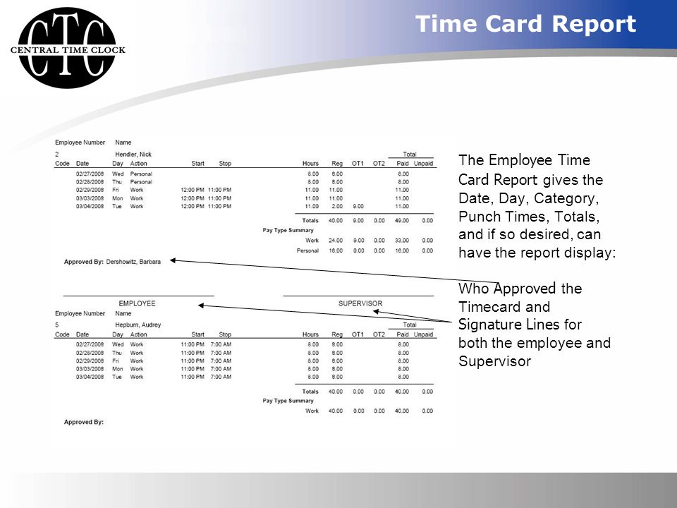 Time Card Report The Employee Time Card Report gives the