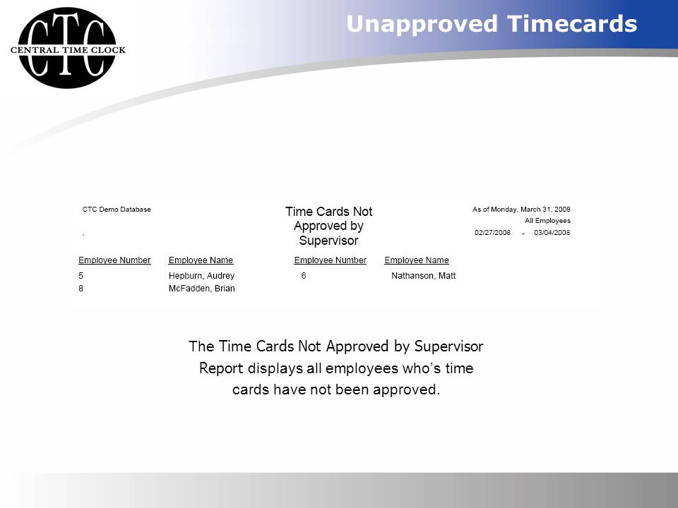 Unapproved Timecards The Time Cards Not Approved by Supervisor