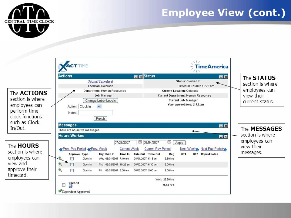 Employee View (cont.) The STATUS section is where employees can view their current status.