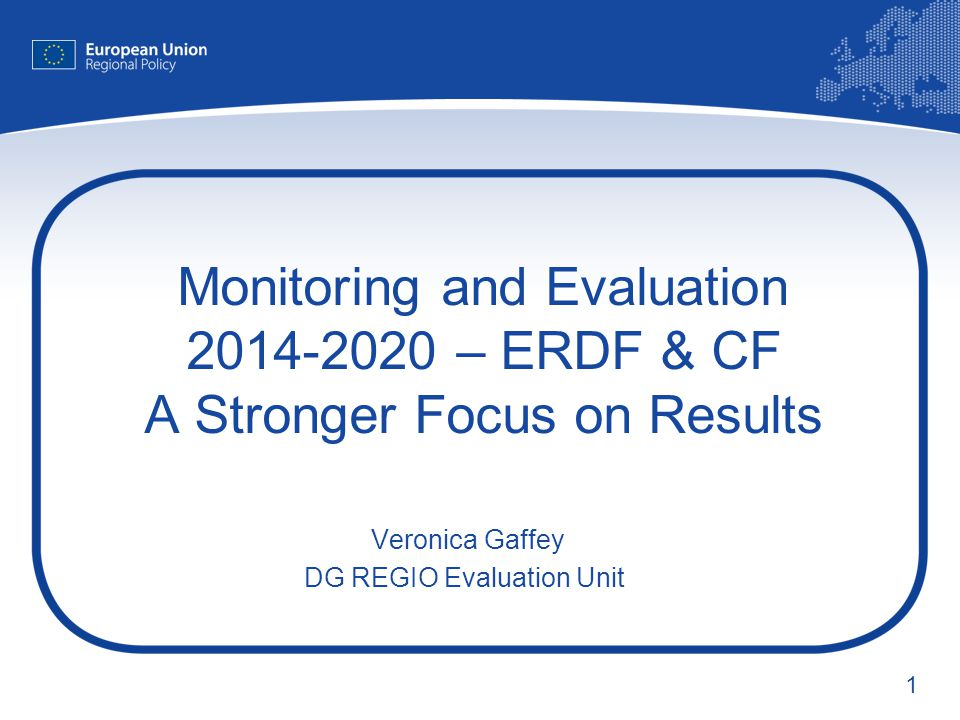 Veronica Gaffey DG REGIO Evaluation Unit