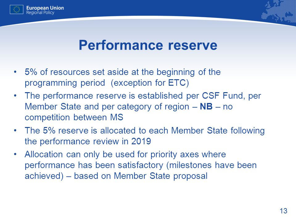 Performance reserve 5% of resources set aside at the beginning of the programming period (exception for ETC)