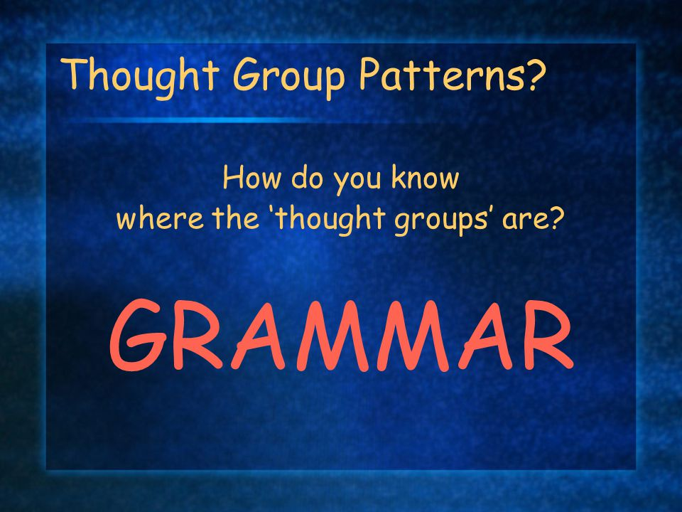Thought Group Patterns