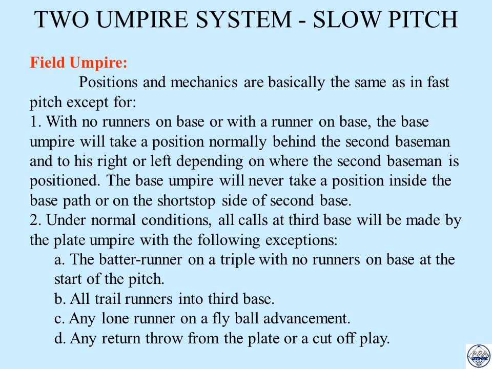 TWO UMPIRE SYSTEM - SLOW PITCH