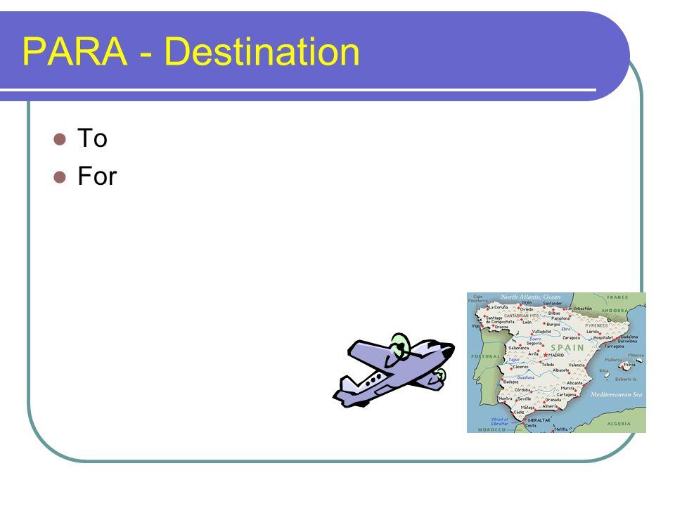 PARA - Destination To For