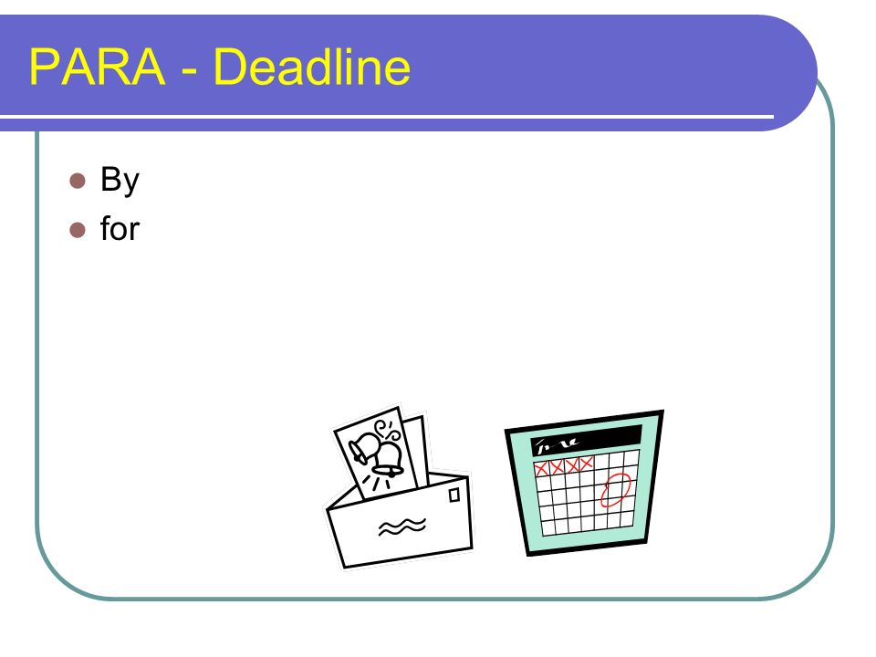PARA - Deadline By for