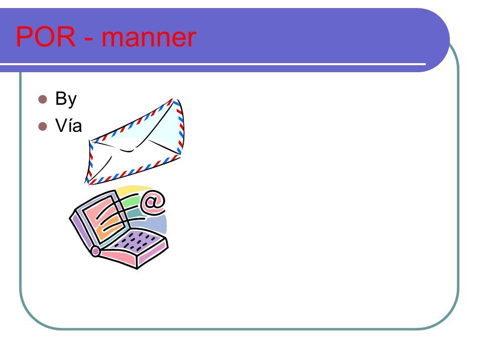 POR - manner By Vía