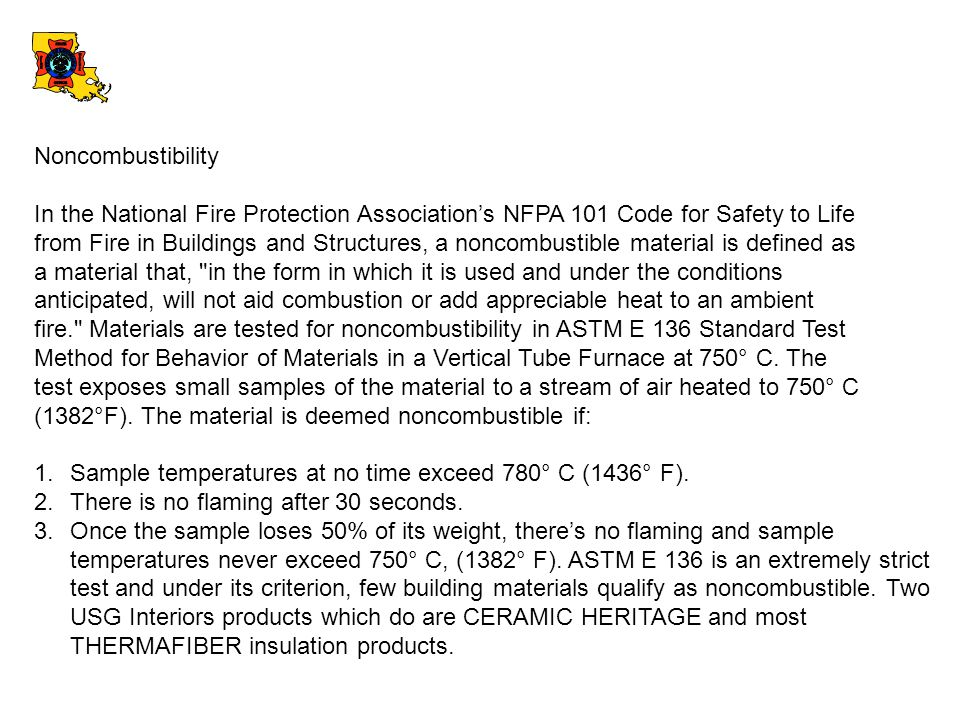 Noncombustibility In the National Fire Protection Association's NFPA 101 Code for Safety to Life.