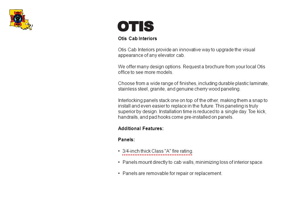 Otis Cab Interiors Otis Cab Interiors provide an innovative way to upgrade the visual appearance of any elevator cab.