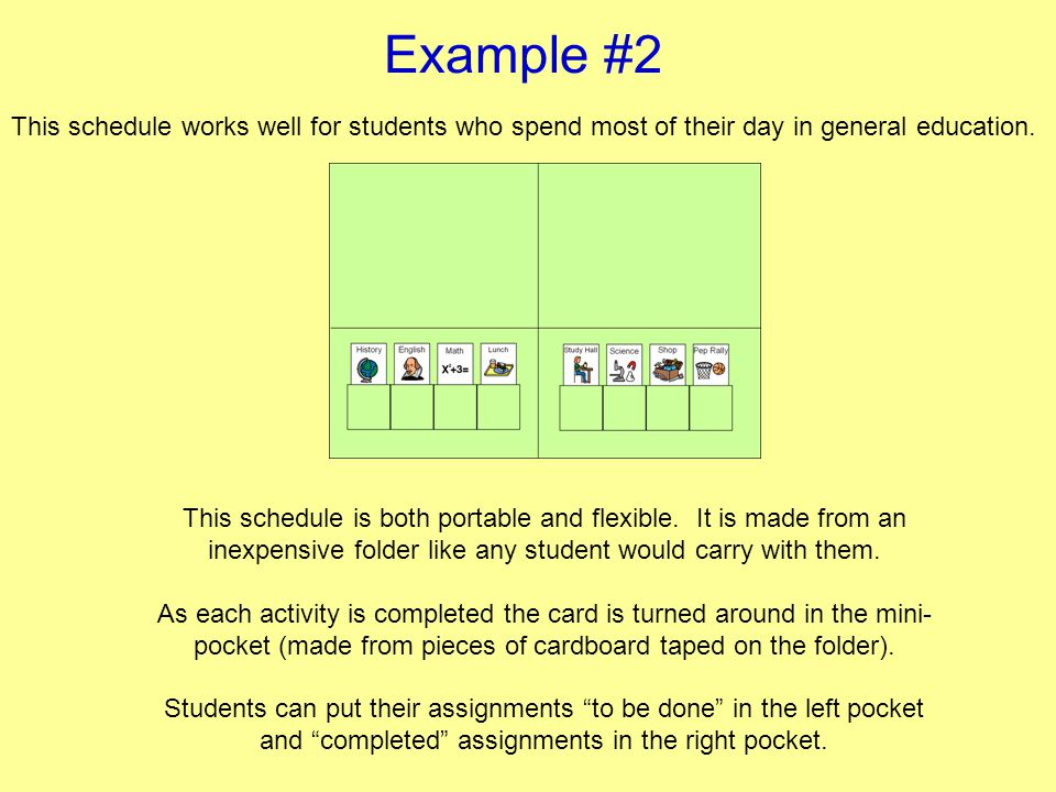 Example #2 This schedule works well for students who spend most of their day in general education.