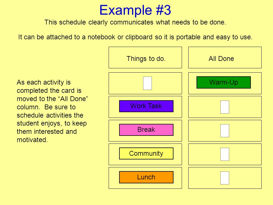 Example #3 This schedule clearly communicates what needs to be done