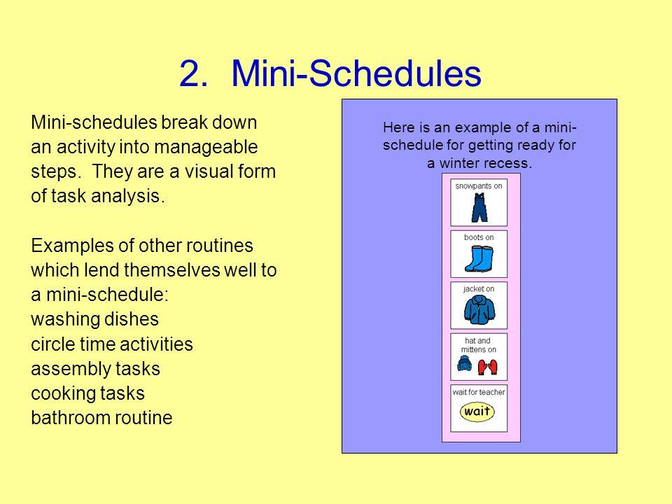 2. Mini-Schedules Mini-schedules break down