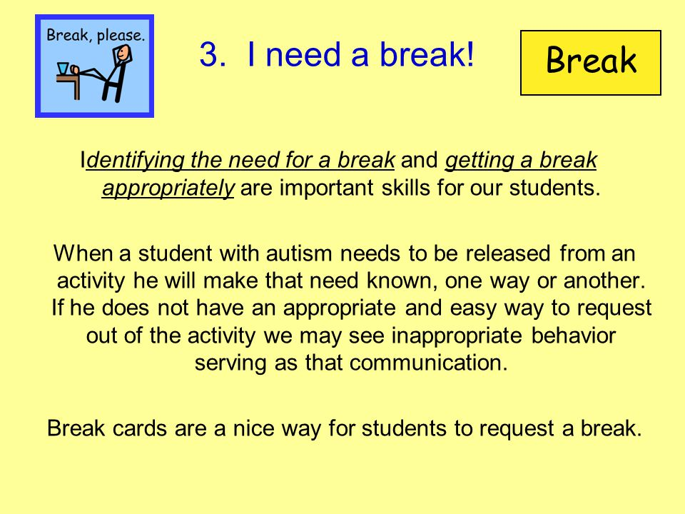 Break cards are a nice way for students to request a break.