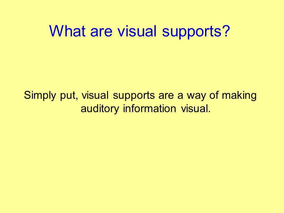 What are visual supports
