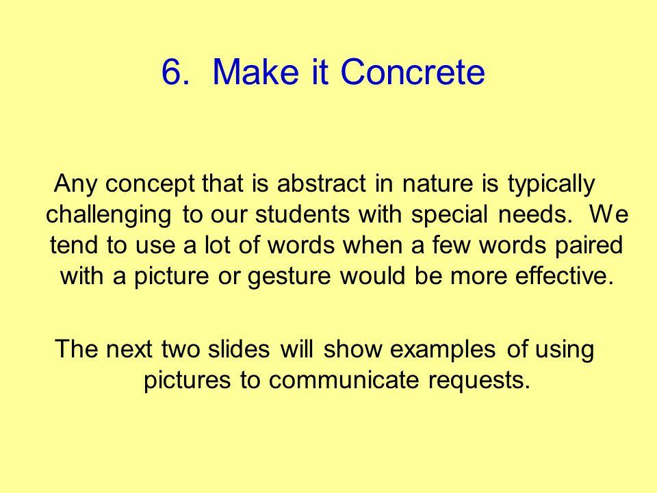 6. Make it Concrete