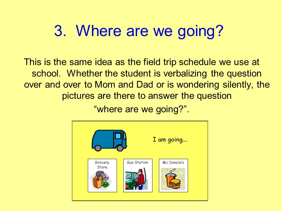 3. Where are we going