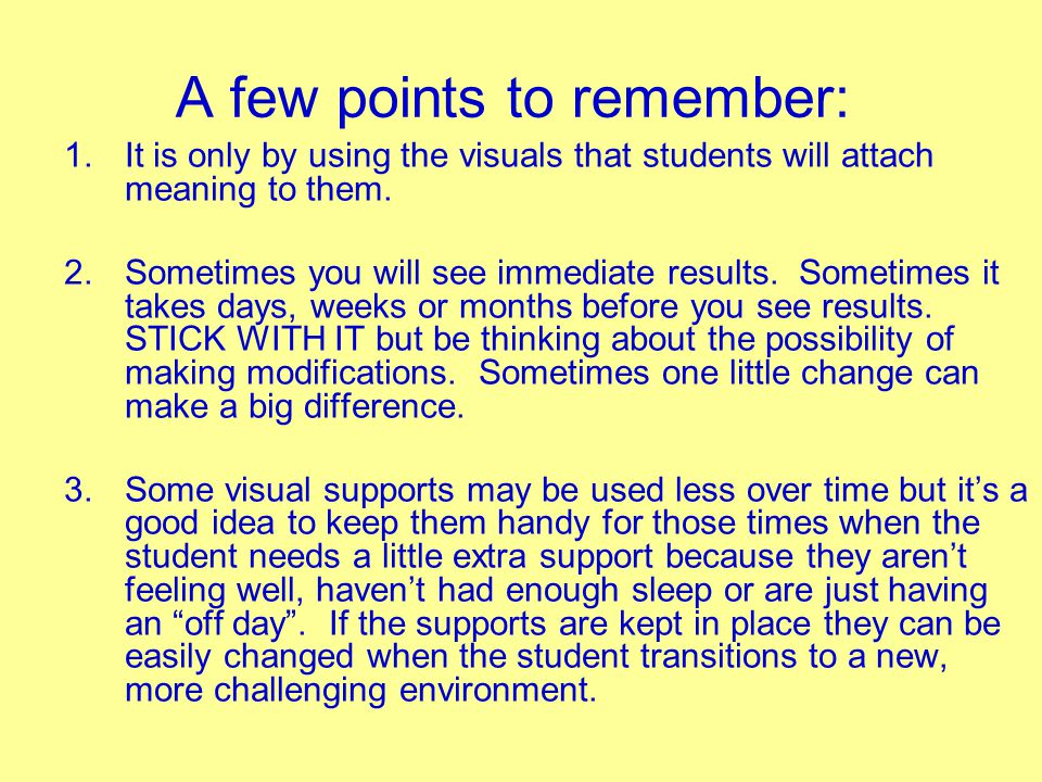 A few points to remember: