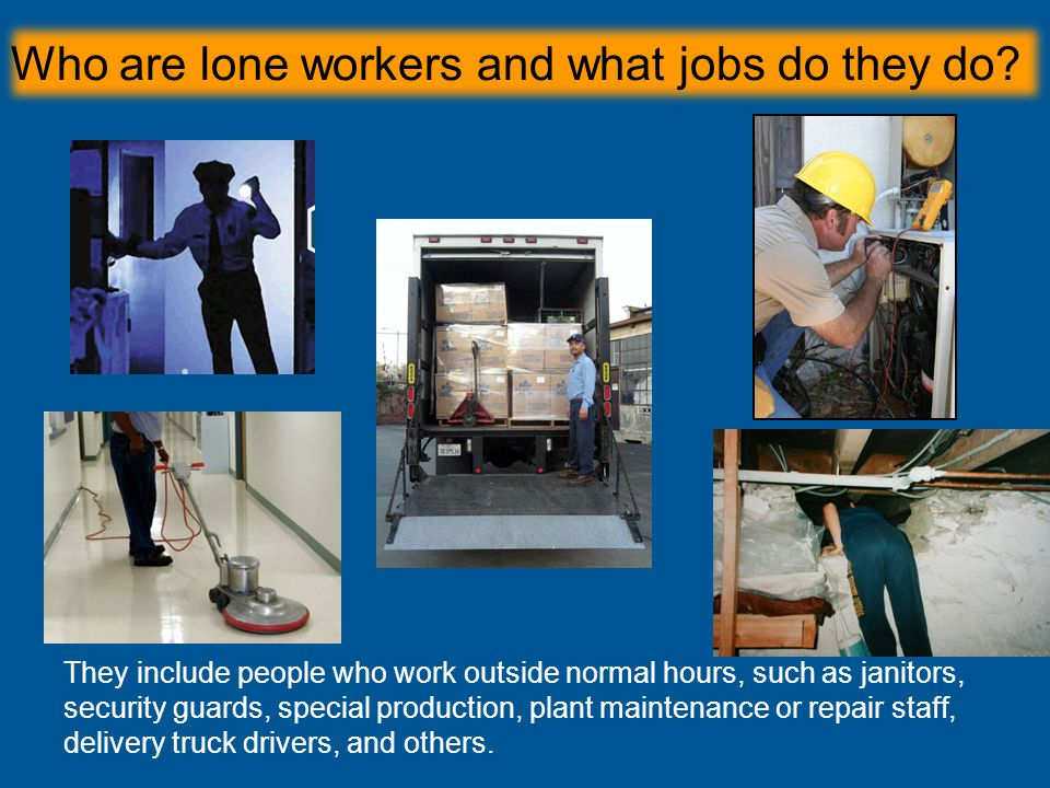 Who are lone workers and what jobs do they do