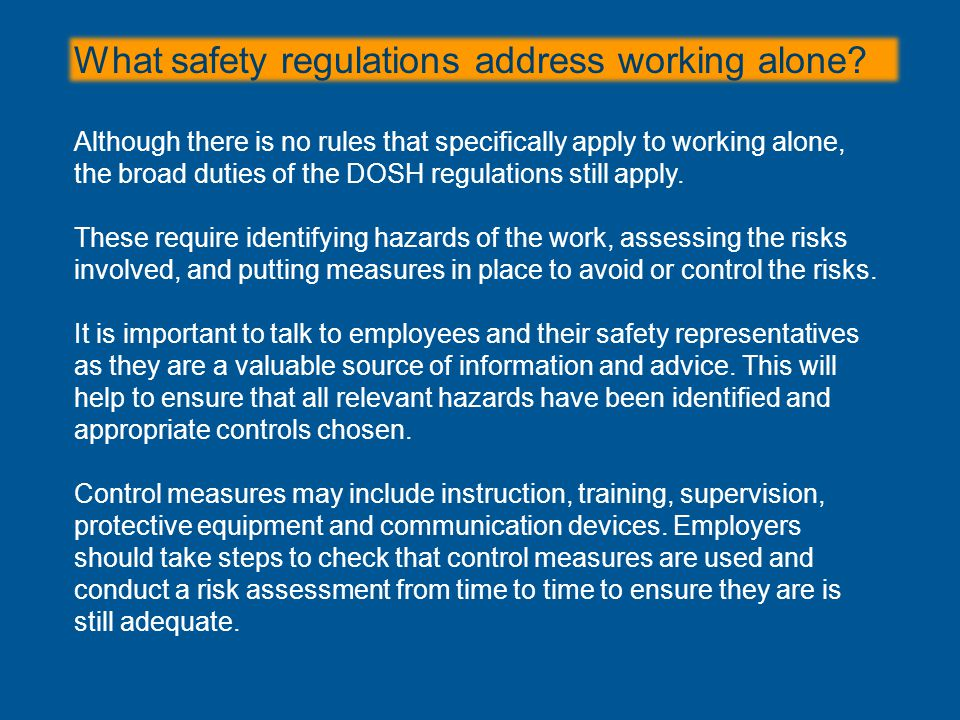 What safety regulations address working alone