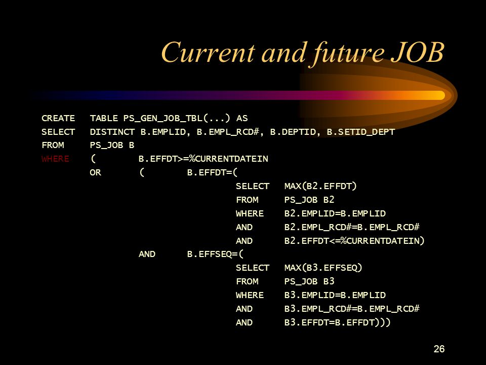 Current and future JOB CREATE TABLE PS_GEN_JOB_TBL(...) AS