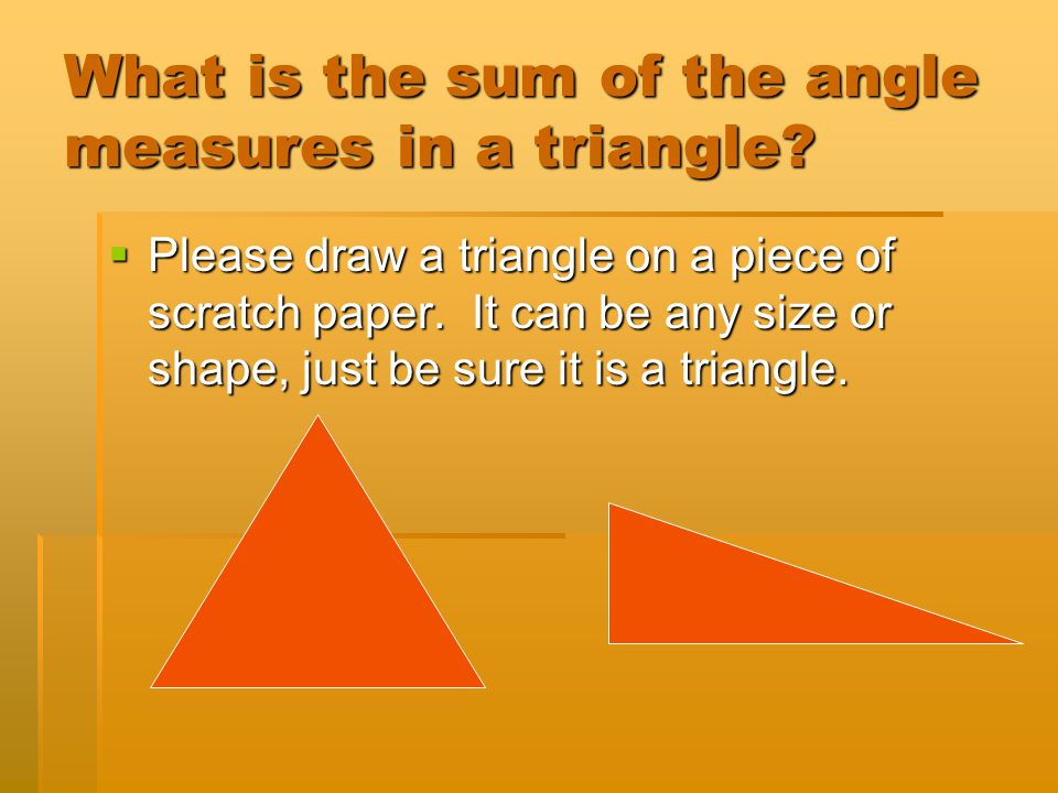 What is the sum of the angle measures in a triangle