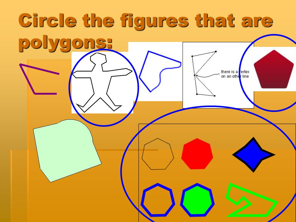 Circle the figures that are polygons: