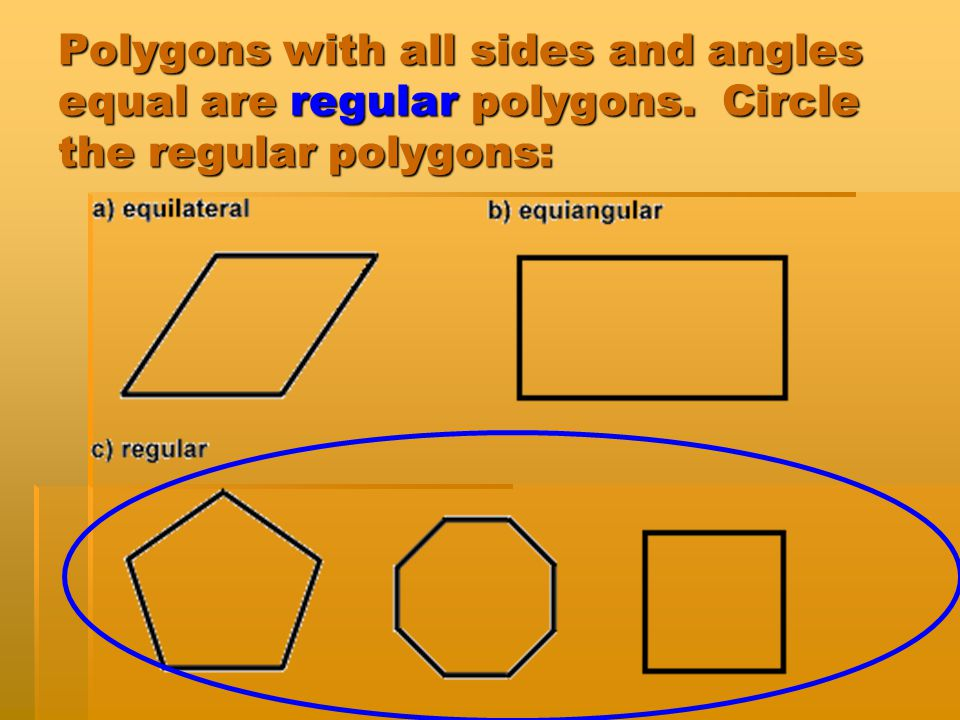 Polygons with all sides and angles equal are regular polygons
