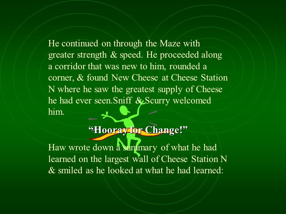He continued on through the Maze with greater strength & speed
