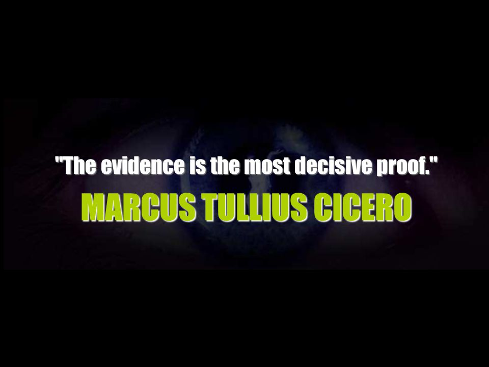 The evidence is the most decisive proof.