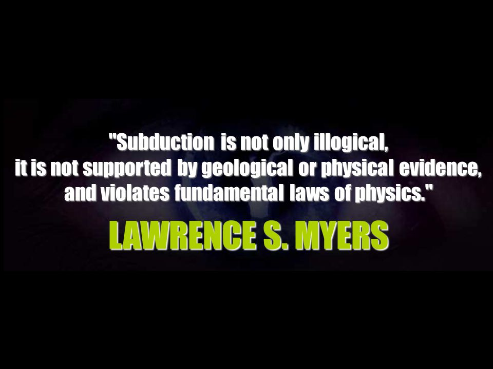 LAWRENCE S. MYERS Subduction is not only illogical,