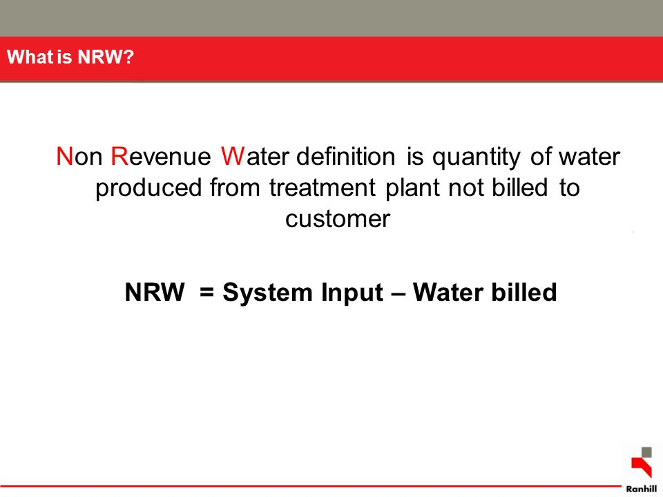NRW = System Input – Water billed