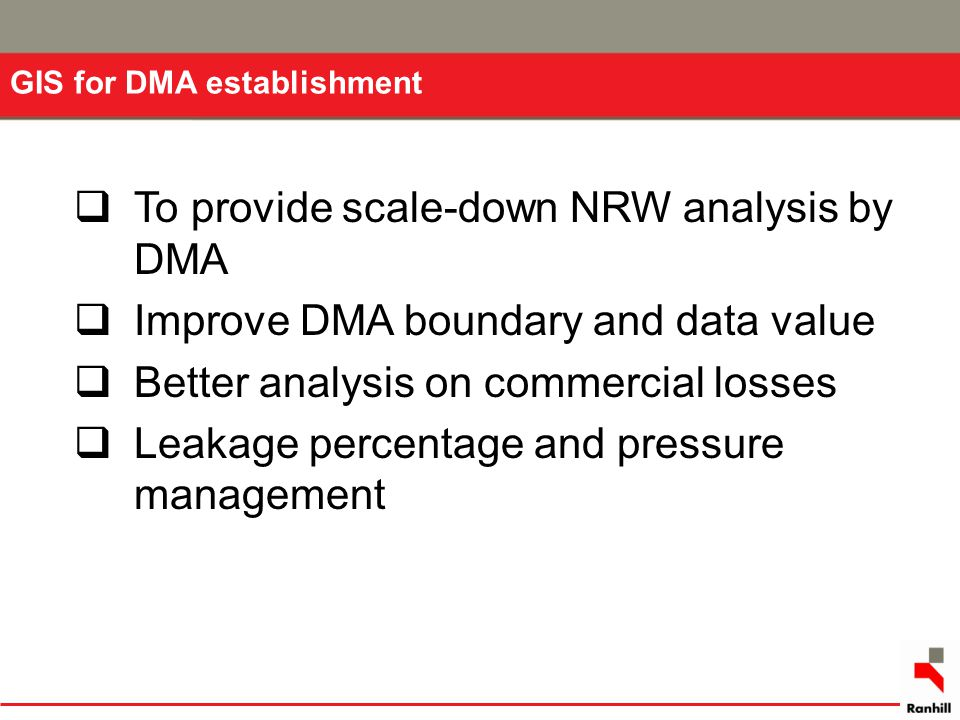 To provide scale-down NRW analysis by DMA