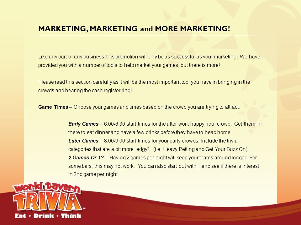 MARKETING, MARKETING and MORE MARKETING!