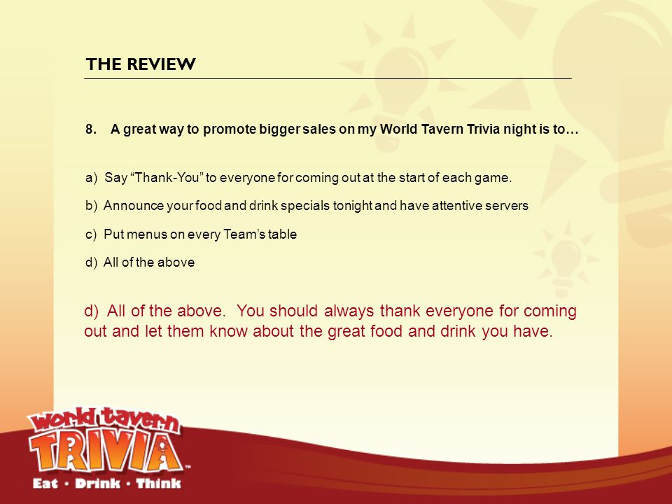 THE REVIEW A great way to promote bigger sales on my World Tavern Trivia night is to…