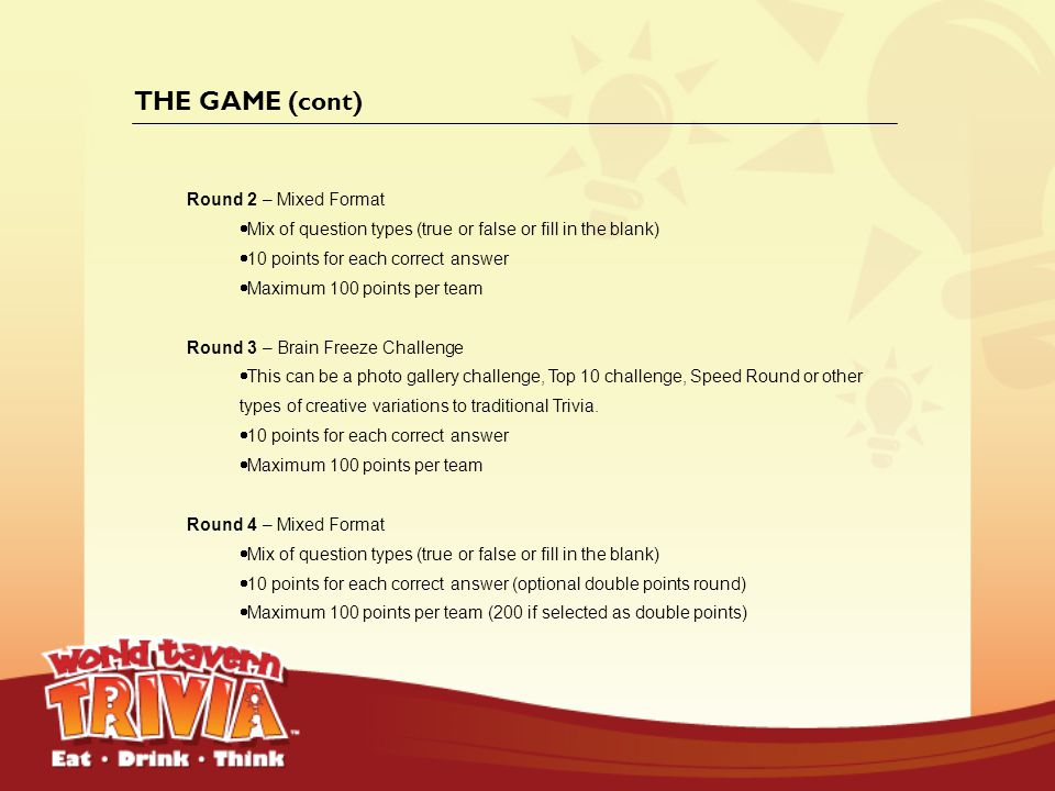 THE GAME (cont) Round 2 – Mixed Format