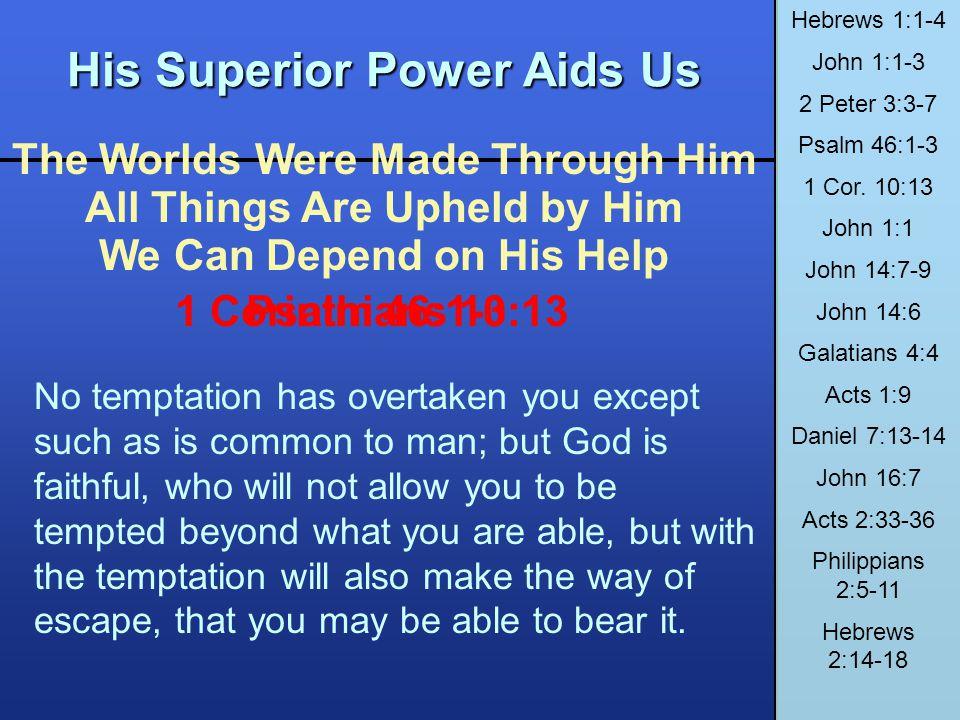His Superior Power Aids Us