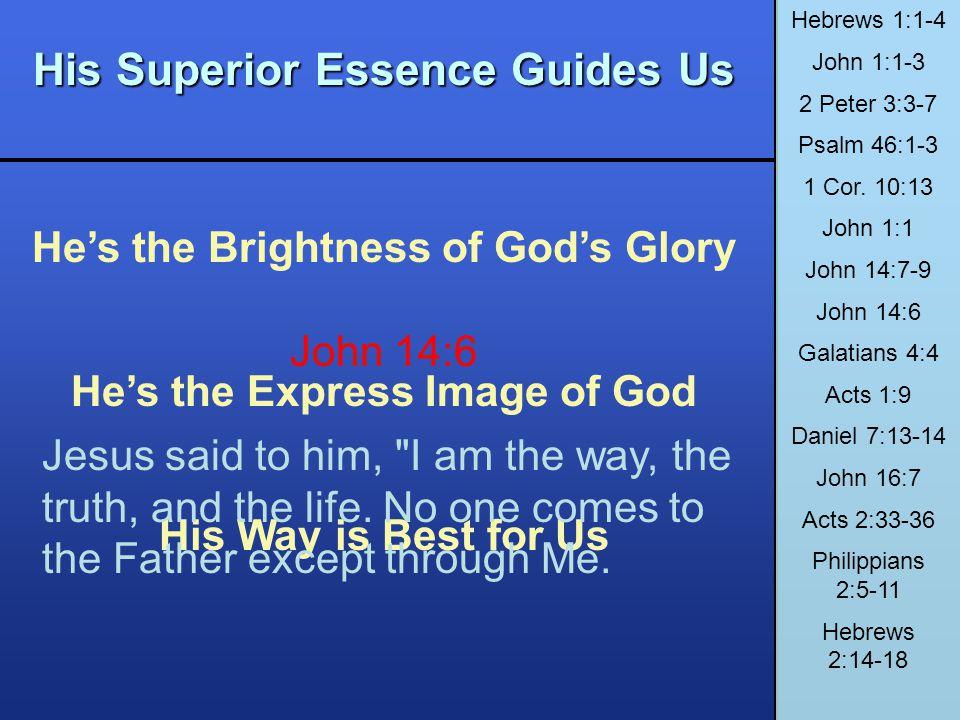 His Superior Essence Guides Us