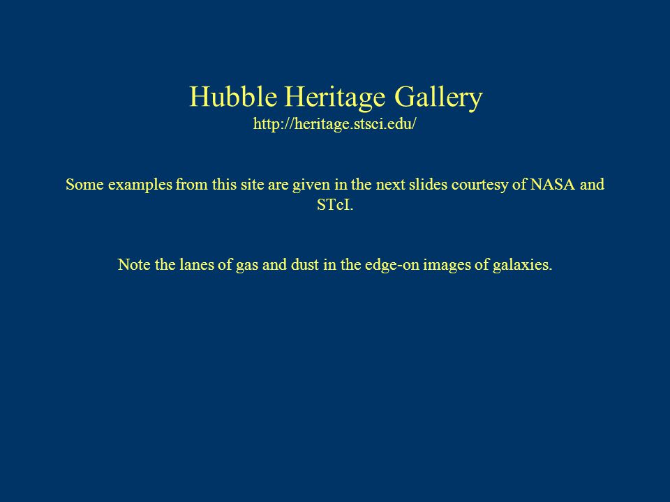 Hubble Heritage Gallery http://heritage. stsci