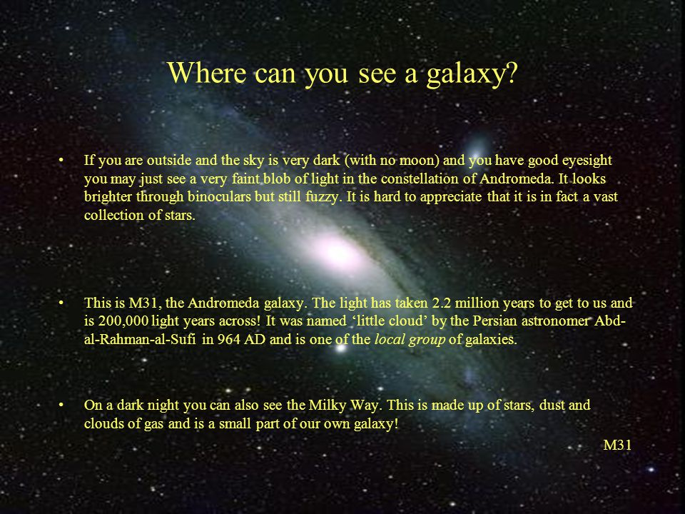 Where can you see a galaxy