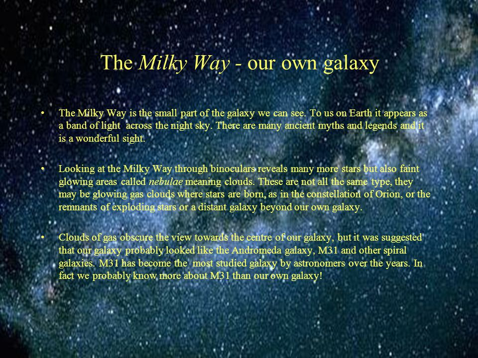The Milky Way - our own galaxy