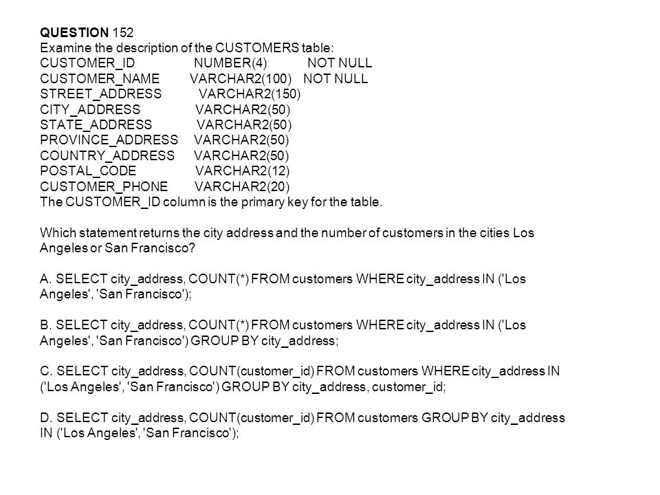 QUESTION 152 Examine the description of the CUSTOMERS table: CUSTOMER_ID NUMBER(4) NOT NULL.