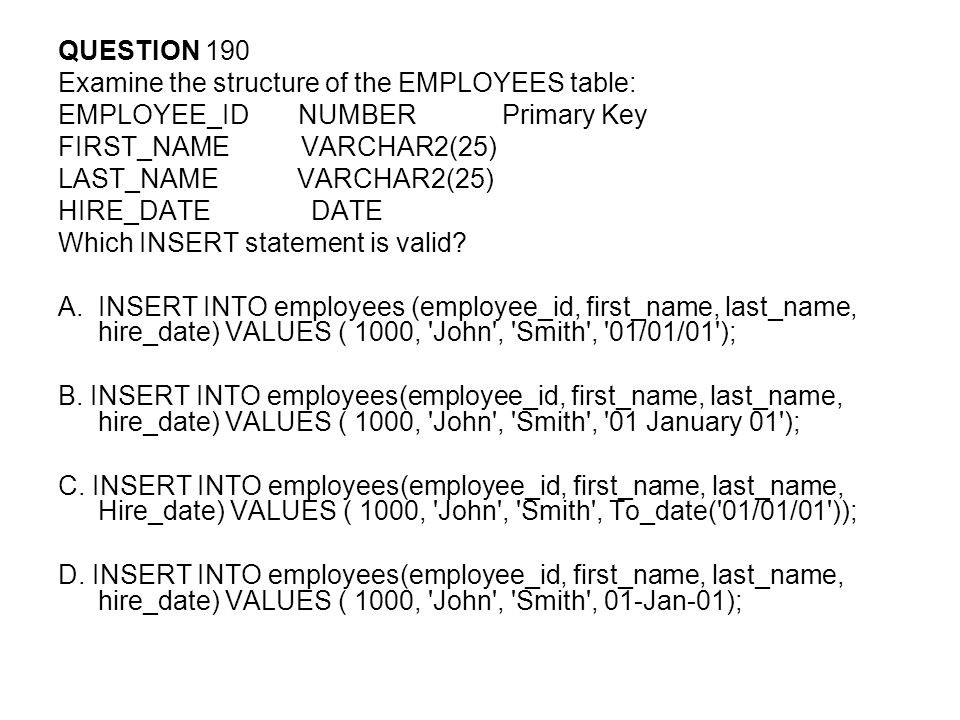QUESTION 190 Examine the structure of the EMPLOYEES table: EMPLOYEE_ID NUMBER Primary Key.
