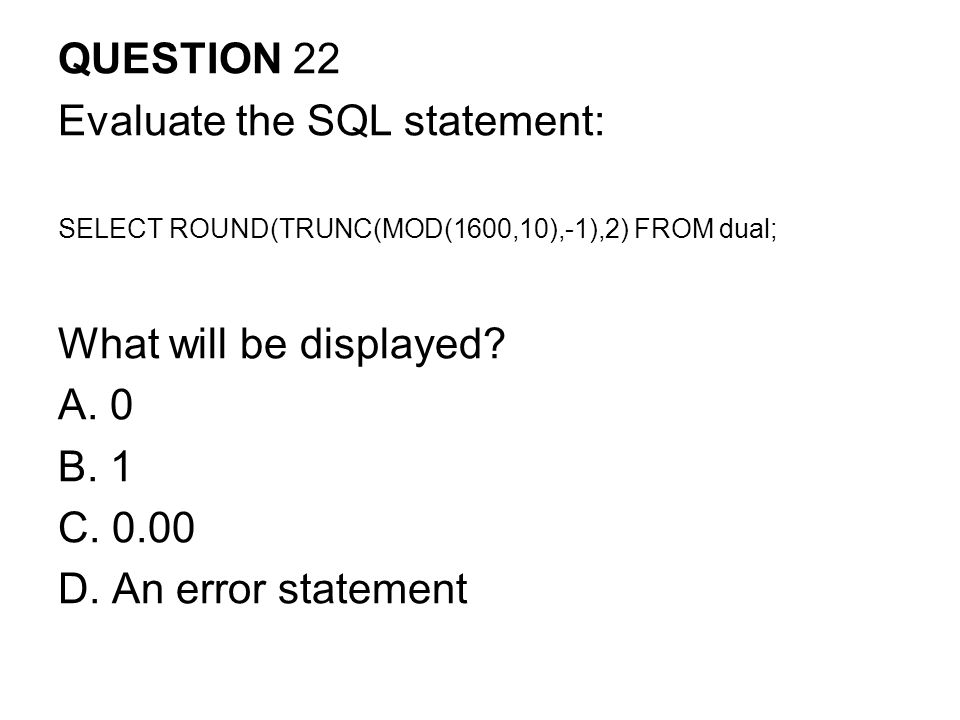 Evaluate the SQL statement: