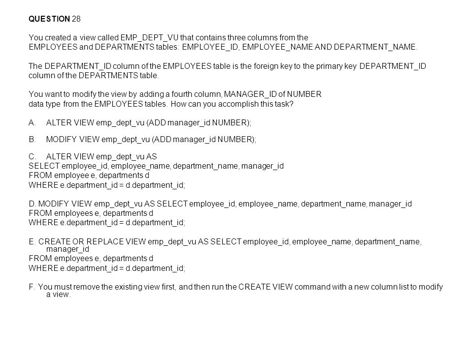QUESTION 28 You created a view called EMP_DEPT_VU that contains three columns from the.