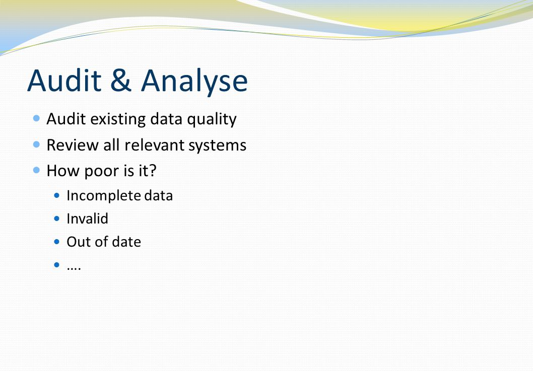 Audit & Analyse Audit existing data quality