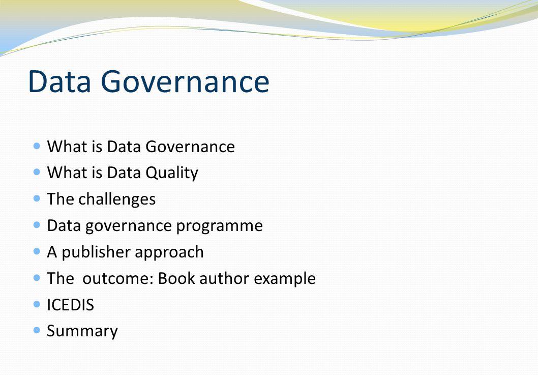 Data Governance What is Data Governance What is Data Quality