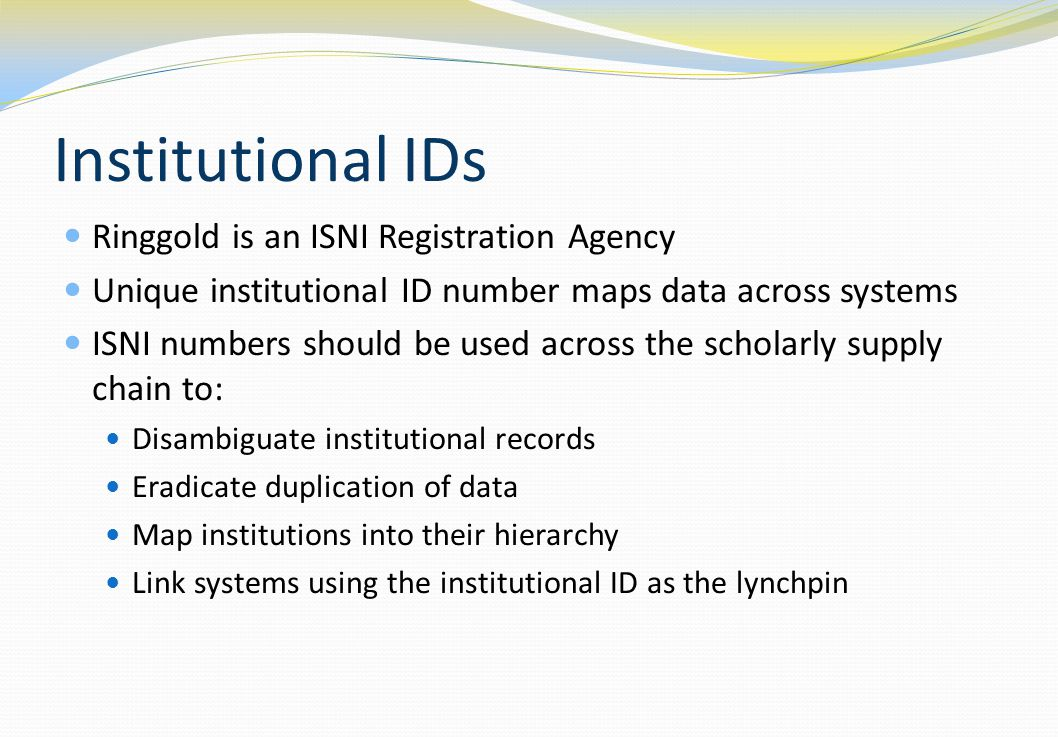 Institutional IDs Ringgold is an ISNI Registration Agency