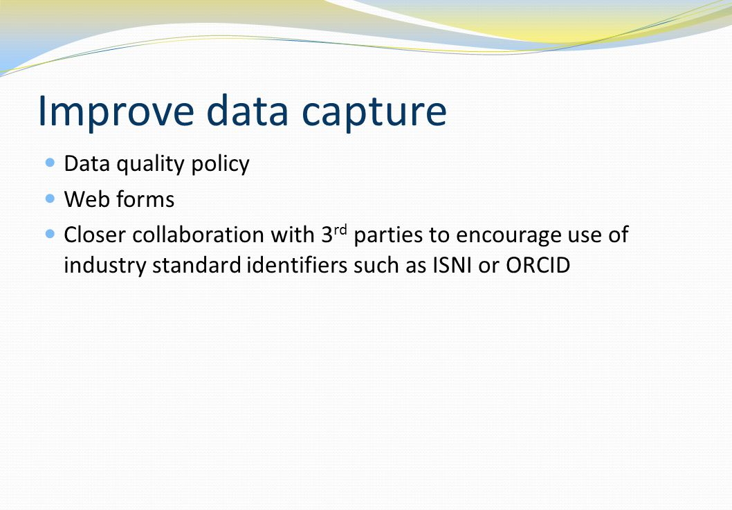 Improve data capture Data quality policy Web forms