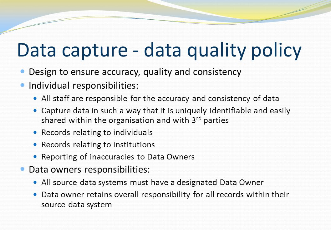 Data capture - data quality policy